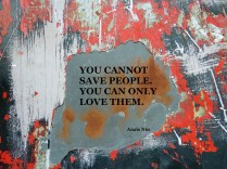 MoArt and Anaïs Nin - You Cannot Save People
